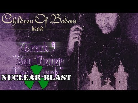 """CHILDREN OF BODOM - """"Say Never Look Back"""" (OFFICIAL TRACK BY TRACK #9)"""