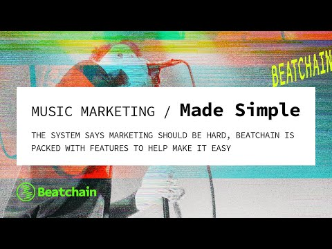 Music Marketing Made Simple | Promotion for Musicians | Beat the System with Beatchain