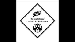 GRiZ - Too Young For Tragedy (DJ Green Lantern Remix) [Free Download]