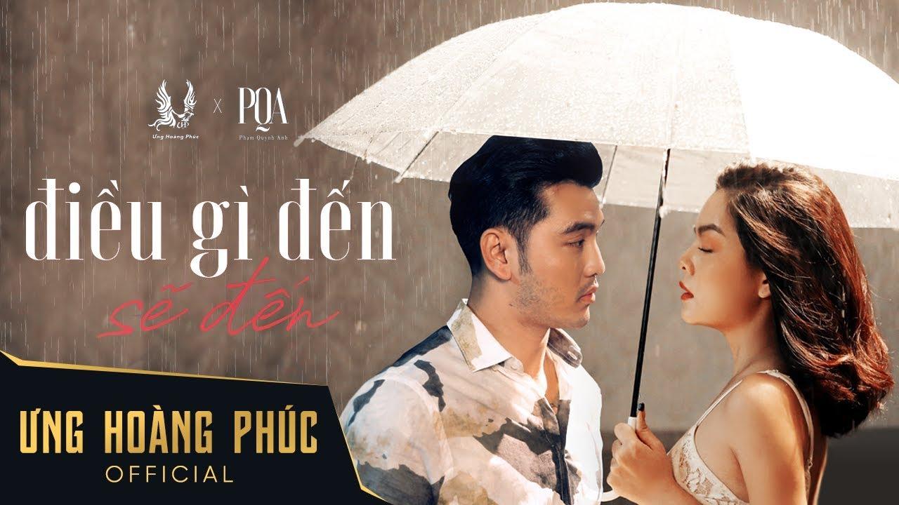 Điều Gì Đến Sẽ Đến – Ưng Hoàng Phúc ft Phạm Quỳnh Anh l Official MV