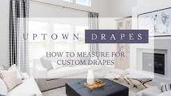 How to Measure for Custom Drapes and Curtains