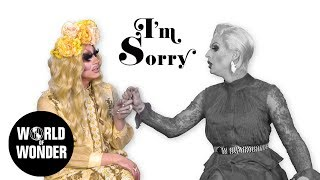 Trixie and Katya are sorry they're not sorry. Watch Uncensored Episodes on WOW Presents Plus: https://worldofwonder.vhx.tv/unhhhh Follow Trixie on Twitter: ...