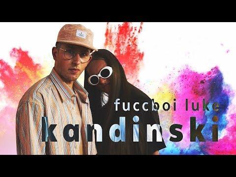 fuccboi luke - kandinski feat. MX (prod. by CashMoneyAp)