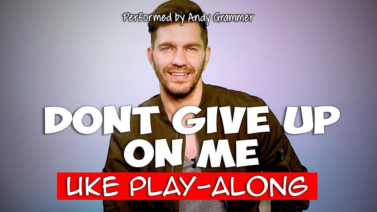 Don't Give Up On Me (ukulele play-along) Key C - Clique Maringa