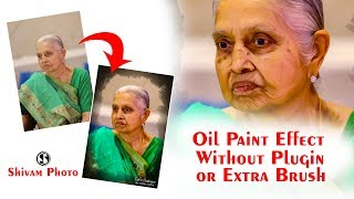 Photo to Oil Painting Effect Without Oil Filter - Photoshop Tutorial -Shivam Photo