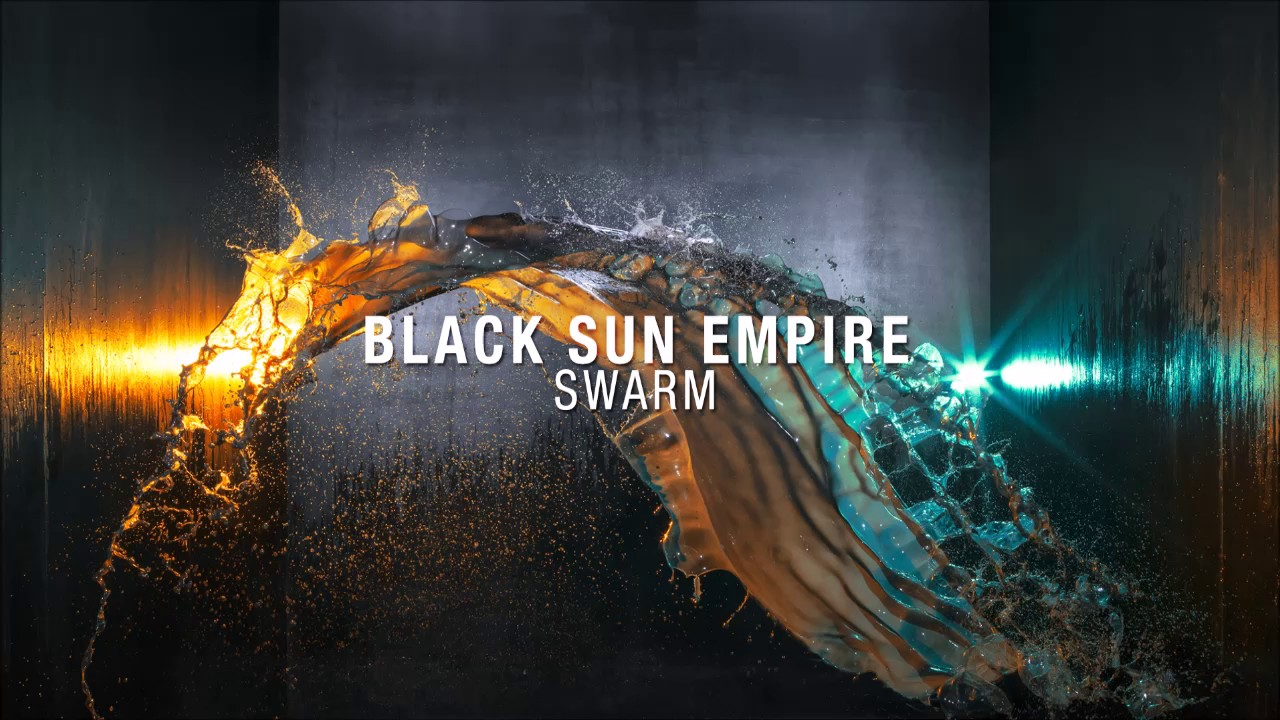 Black Sun Empire Swarm Youtube