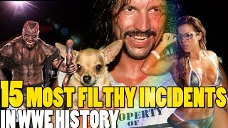 Top 15 Filthy Incidents in WWE History