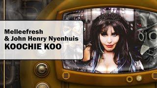 Melleefresh, John Henry Nyenhuis - Koochie Koo (Original Mix)