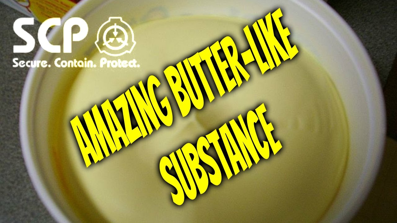 SCP-123-J Amazing Butter-like Substance! | Joke / Food SCP - YouTube
