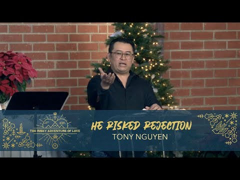 He Risked Rejection Tony Nguyen Youtube