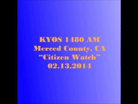 KYOS 1480 AM Citizen Watch 02 13 2014