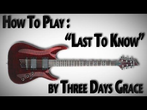 "How to Play ""Last To Know"" by Three Days Grace"