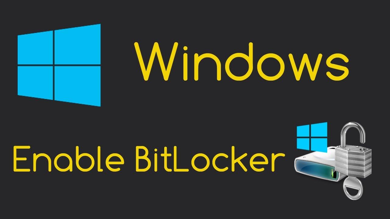 Enable BitLocker Drive Encryption (Windows Setup)
