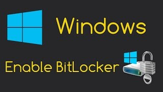 Enable BitLocker Drive Encryption (Windows 8/8.1/10 Setup)