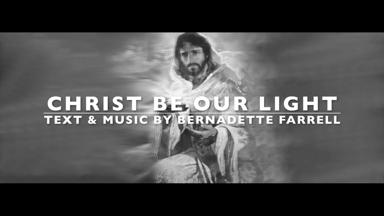 christ be our light w lyrics by bernadette farrell sunday 7pm choir youtube. Black Bedroom Furniture Sets. Home Design Ideas