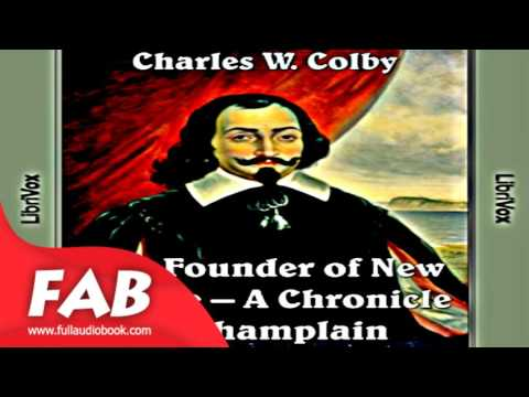 Chronicles of Canada Volume 03   Founder of New France A Chronicle of Champlain