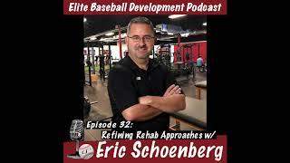 CSP Elite Baseball Development Podcast: Refining Rehab Approaches w/Eric Schoenberg