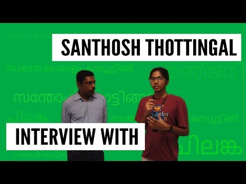 Interview with Santhosh Thottingal | Senior Engineer at WikiMedia Foundation | Malayalam