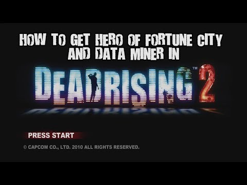 How to get Hero of Fortune city and Data miner in Dead Rising 2