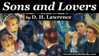 SONS AND LOVERS by D.H. Lawrence - FULL AudioBook | Greatest Audio Books (PART 1 of 2)