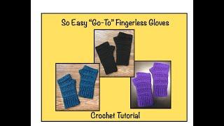 """Crochet Tutorial (fingerless gloves) - So Easy """"Go-To"""" Gloves (video and written) Beginner + Level"""
