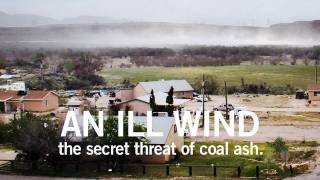 AN ILL WIND - The Secret Threat of Coal Ash