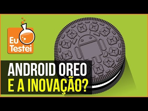 Android Oreo: Cadê a inovação? + novidades - EuTestei