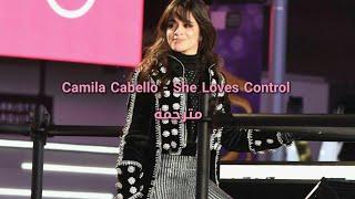 Camila Cabello - She Loves Control مترجمة