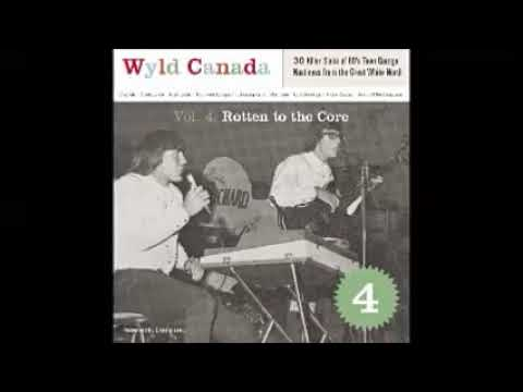 VA - Wyld Canada Vol 4 - Rotten To The Core : KILLER Slabs Of 60's Teen Garage Punk Nastiness Music
