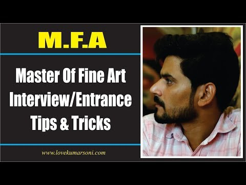 M.F.A Master Of Fine Art Interview/Entrance Tips & Tricks