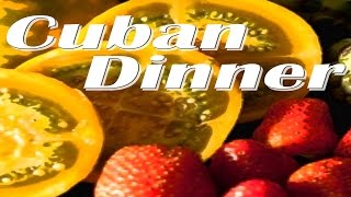 Cuban Dinner :  Latin  for an Exotic Dinner