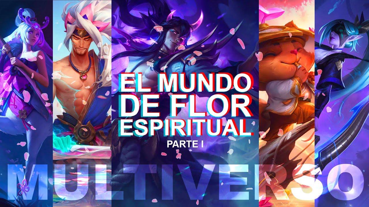 LOS CAMPEONES QUE AHORA SON ANTIGUOS ESPÍRITUS DE JONIA | Multiverso Lol: Flor Espiritual parte I