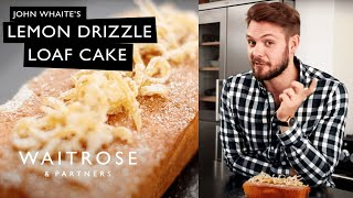 John Whaite's Lemon Drizzle Loaf Cake | Waitrose