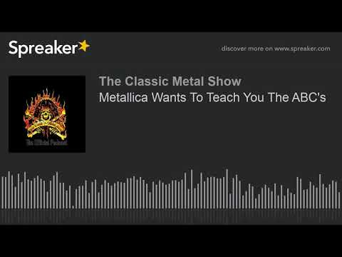 Metallica Wants To Teach You The ABC's