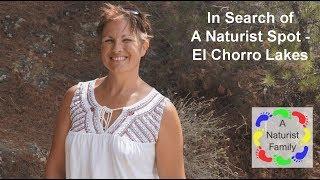 A Naturist Family # 6 In Search of A Naturist Spot - El Chorro Lakes