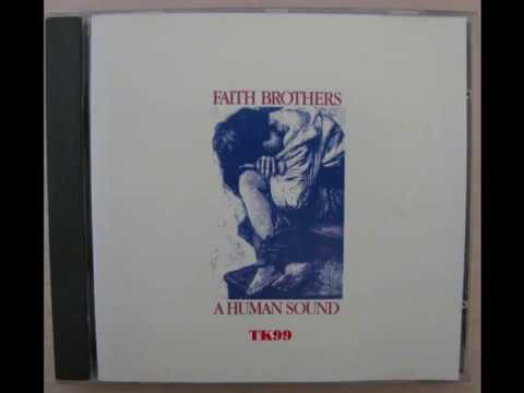 Faith Brothers - With No Constitution But My Own (1987) (Audio)