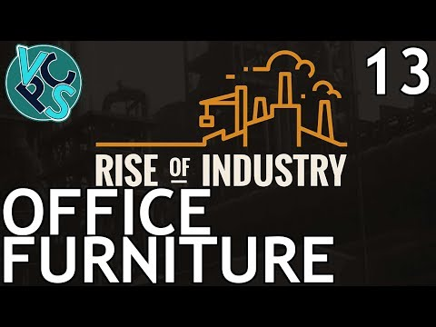 Rise of Industry EP13: Office Furniture - Alpha 5 Transport Tycoon Manufacturing Game