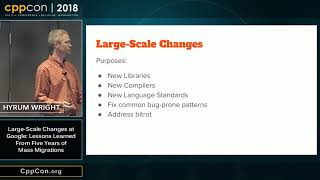 "CppCon 2018:H. Wright ""Large-Scale Changes at Google: Lessons Learned From 5 Yrs of Mass Migrations"""