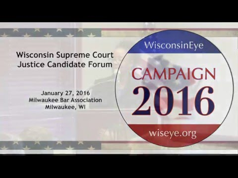 Campaign 2016: Wisconsin Supreme Court Justice Candidate Forum