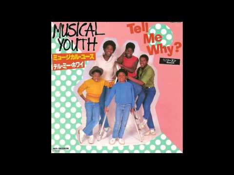 Musical Youth - Tell Me Why