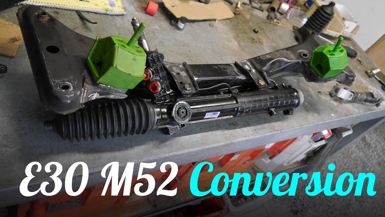 E30 M52 Conversion Episode 2 E36 Steering Rack Part 1
