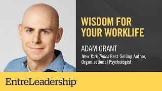 Wisdom for Your WorkLife | Adam Grant