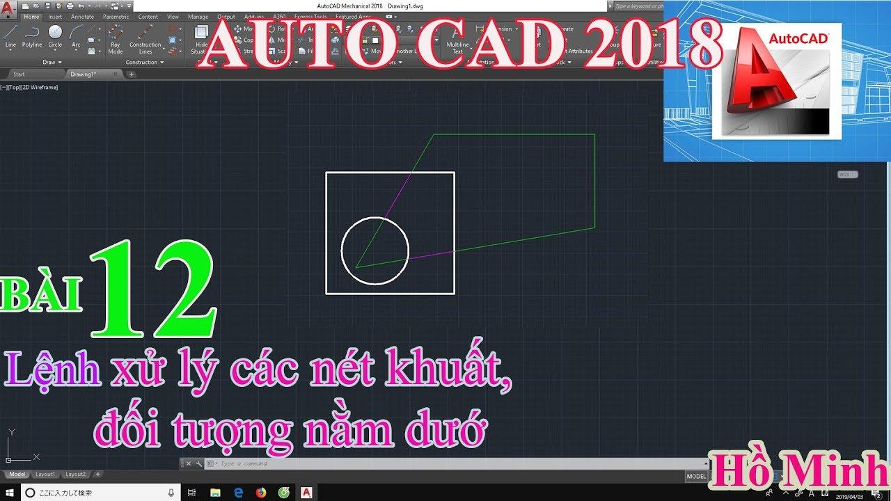 Bài 12. Lệnh xử lý các nét khuất, đối tượng nằm dưới trong AUTOCAD