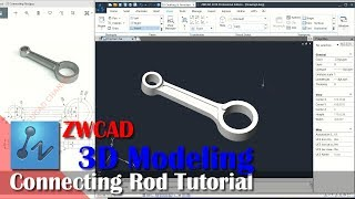Learn Modeling 3D Connecting Rod Tutorial With ZWCAD