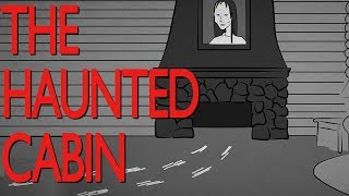 The Lady in the Haunted Cabin - Scary Story Time // Something Scary | Snarled