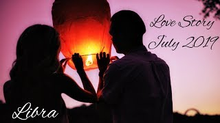 Libra - The connection is there - give it time! - Love Story July 2019