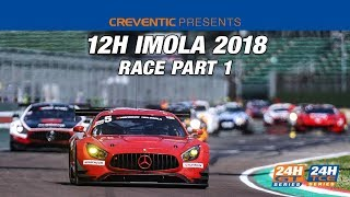 Hankook 12H IMOLA 2018 Race Part 1