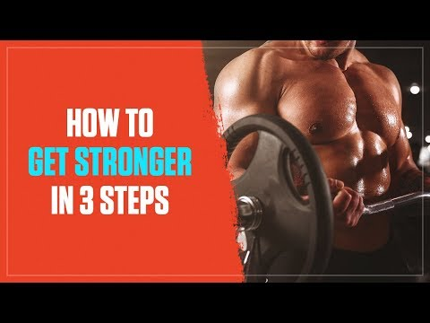 how-to-get-stronger-than-ever-in-3-simple-steps-(2019)