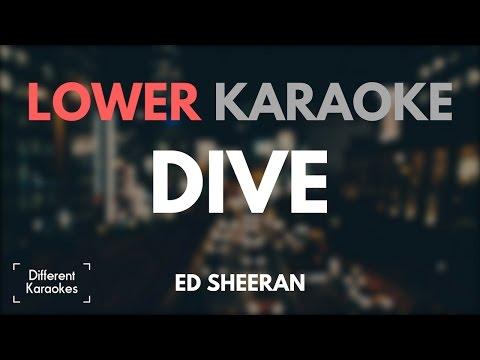 Ed Sheeran - Dive (LOWER Key Karaoke)