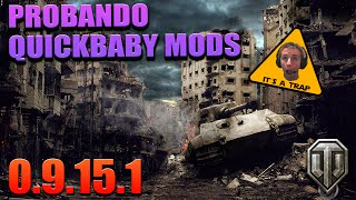 PROBANDO QUICKYBABY MOD PACK 9.15.1 | WORLD OF TANKS